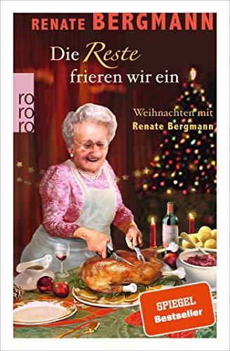Die Reste frieren wir ein: Weihnachten mit Renate Bergmann